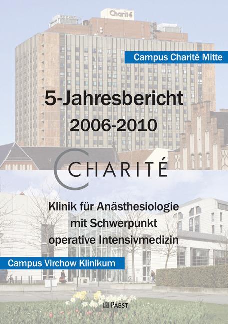 Charite - Klinik für Anästhesiologie mit Schwerpunkt operative Intensivmedizin. 5-Jahresbericht 2006-2010 - Claudia Spies