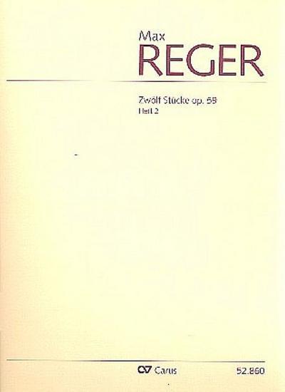 12 Stücke op.59 Band 2 (Nr.7-12) :für: Max Reger