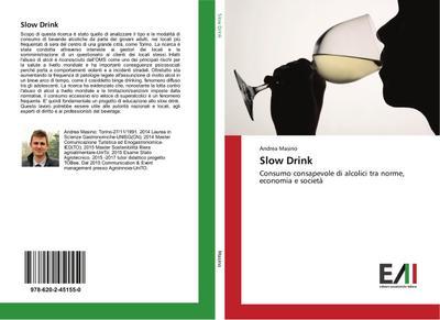 Slow Drink : Consumo consapevole di alcolici tra norme, economia e società - Andrea Masino