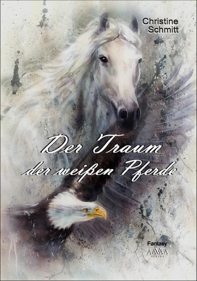 Der Traum der weißen Pferde - Großdruck: Christine Schmitt