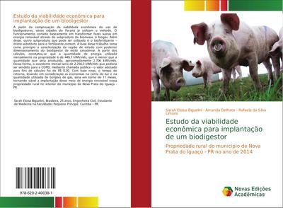 Estudo da viabilidade econômica para implantação de um biodigestor : Propriedade rural do município de Nova Prata do Iguaçú - PR no ano de 2014 - Sarah Eloisa Biguelini