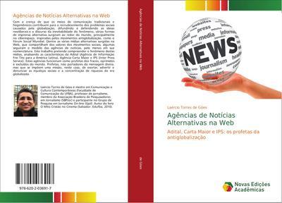 Agências de Notícias Alternativas na Web : Adital, Carta Maior e IPS: os profetas da antiglobalização - Laércio Torres de Góes