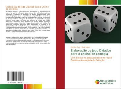 Elaboração de Jogo Didático para o Ensino de Ecologia : Com Ênfase na Biodiversidade da Fauna Brasileira Ameaçada de Extinção - Abraão Cruz