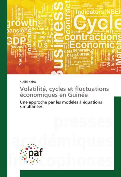 Volatilité, cycles et fluctuations économiques en Guinée : Une approche par les modèles à équations simultanées - Sidiki Kaba