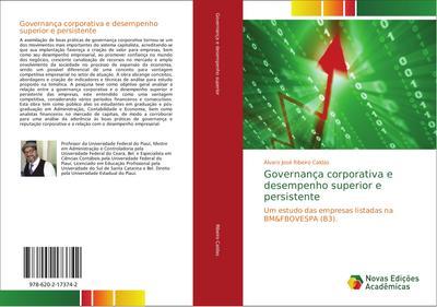 Governança corporativa e desempenho superior e persistente : Um estudo das empresas listadas na BM&FBOVESPA (B3). - Álvaro José Ribeiro Caldas