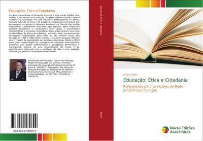 Educação, Ética e Cidadania : Referenciais para as escolas da Rede Sinodal de Educação - Alvori Ahlert