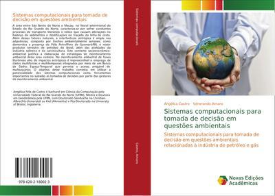 Sistemas computacionais para tomada de decisão em questões ambientais : Sistemas computacionais para tomada de decisão em questões ambientais relacionadas à indústria de petróleo e gás - Angélica Castro