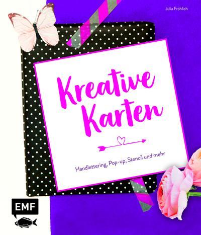 Kreative Karten : Handlettering, Pop-up, Stencil und: Julia Fröhlich
