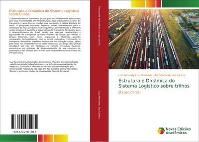 Estrutura e Dinâmica do Sistema Logístico sobre trilhos : O caso da VLI - Luiz Kennedy Cruz Machado
