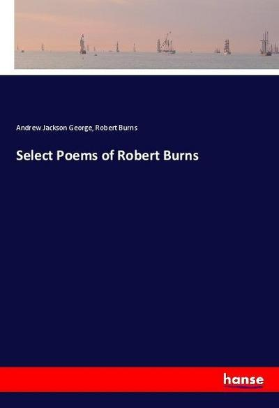 Select Poems of Robert Burns: Andrew Jackson George