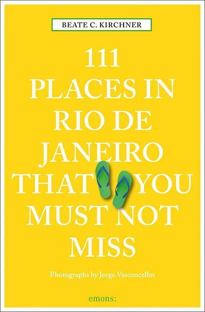 111 Places in Rio de Janeiro That: Beate C. Kirchner