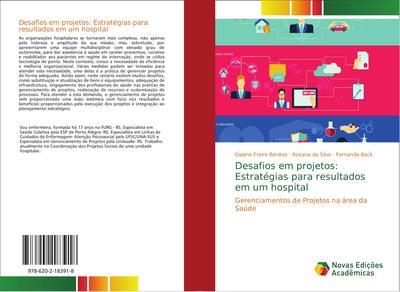 Desafios em projetos: Estratégias para resultados em um hospital : Gerenciamentos de Projetos na área da Saúde - Daiane Freire Benites