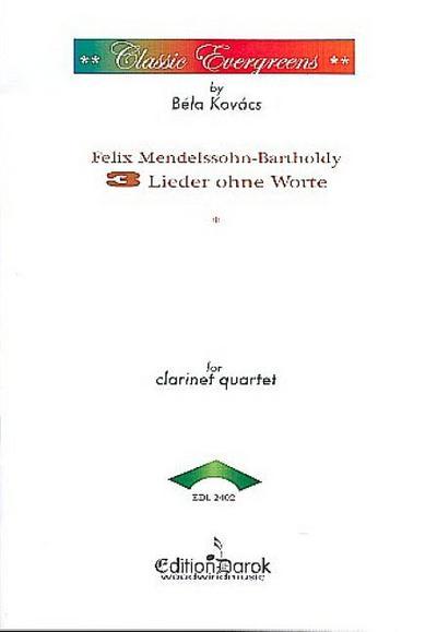 3 Lieder ohne Worte für 4 KlarinettenPartitur: Felix Mendelssohn-Bartholdy