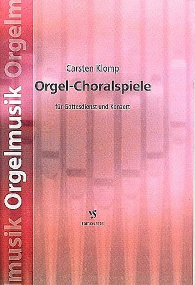 Choralvorspiele : für Orgel von Carsten Klomp: Strube Verlag