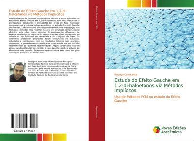 Estudo do Efeito Gauche em 1,2-di-haloetanos via Métodos Implícitos : Uso de Métodos PCM no estudo do Efeito Gauche - Rodrigo Cavalcante