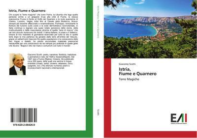Istria, Fiume e Quarnero : Terre Magiche - Giacomo Scotti