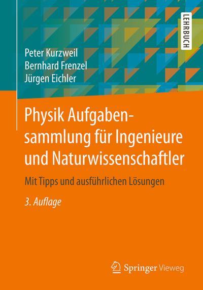Physik Aufgabensammlung für Ingenieure und Naturwissenschaftler : Jürgen Eichler