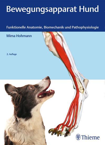 Bewegungsapparat Hund : Funktionelle Anatomie, Biomechanik und: Mima Hohmann