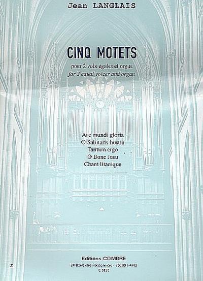 5 motets : pour 2 voix egales: Jean Langlais