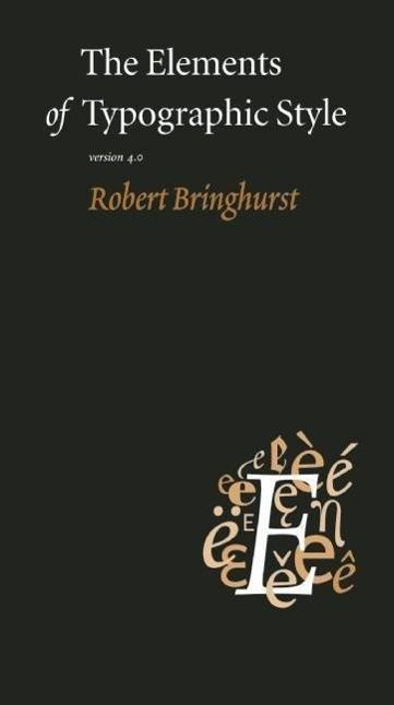 The Elements of Typographic Style: Version 4.0: Robert Bringhurst