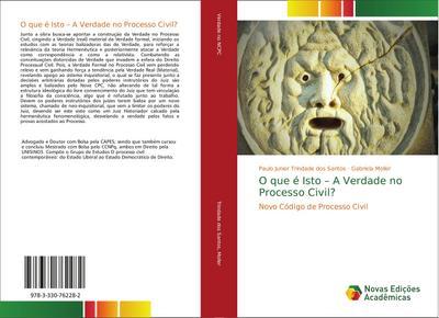 O que é Isto - A Verdade no Processo Civil? : Novo Código de Processo Civil - Paulo Junior Trindade dos Santos