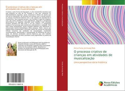 O processo criativo de crianças em atividades de musicalização : Uma perspectiva sócio histórica - Airma Farias de Araújo Melo