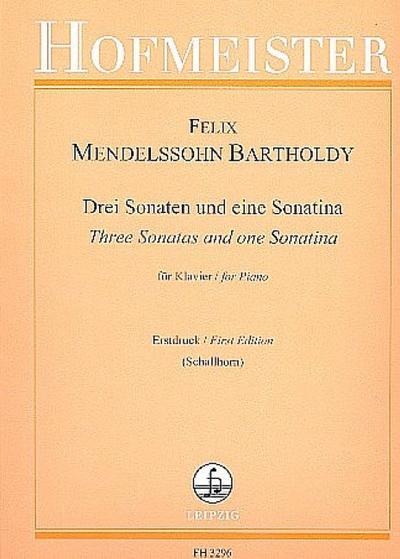 3 Sonaten und eine Sonatinafür Klavier: Felix Mendelssohn-Bartholdy