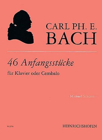 46 Anfangsstücke : für Klavieroder Cembalo: Carl Philipp Emanuel