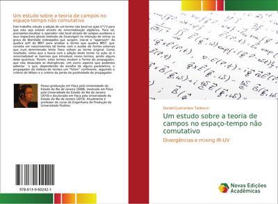 Um estudo sobre a teoria de campos no espaço-tempo não comutativo : Divergências e mixing IR-UV - Daniel Guimarães Tedesco