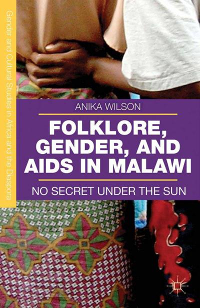 Folklore, Gender, and AIDS in Malawi : A. Wilson