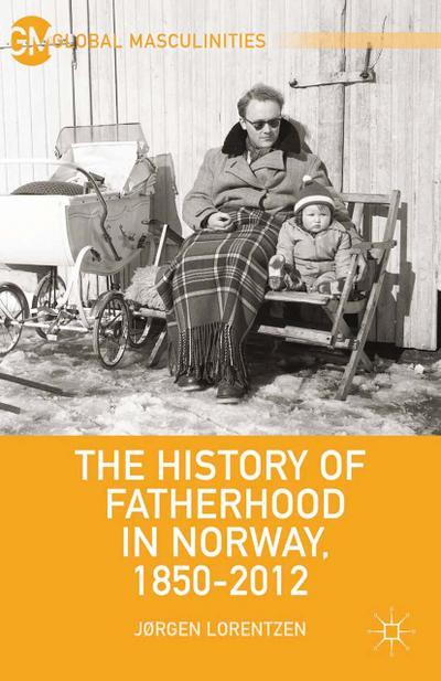 The History of Fatherhood in Norway, 1850-2012: J. Lorentzen