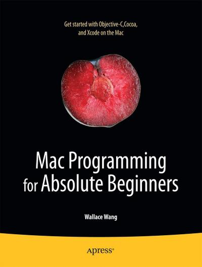 Mac Programming for Absolute Beginners - Wallace Wang