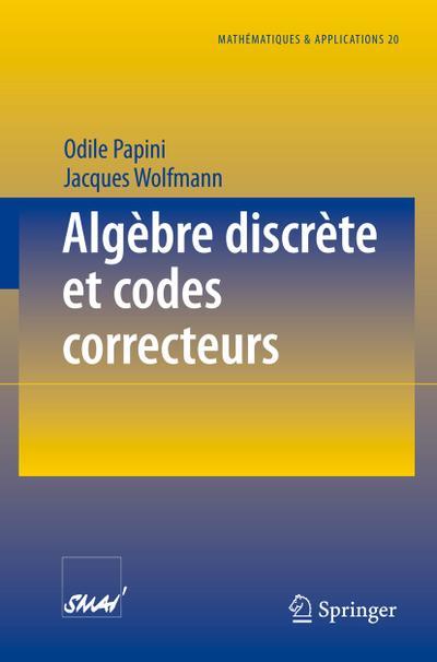 Algèbre discrète et codes correcteurs - Odile Papini