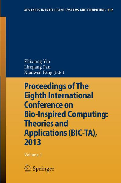 Proceedings of The Eighth International Conference on Bio-Inspired Computing: Theories and Applications (BIC-TA), 2013 - Xianwen Fang