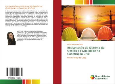 Implantação do Sistema de Gestão da Qualidade na Construção Civil : Um Estudo de Caso - Bruna Barbosa Matuti