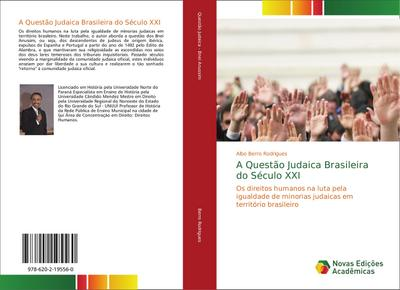 A Questão Judaica Brasileira do Século XXI : Os direitos humanos na luta pela igualdade de minorias judaicas em território brasileiro - Albo Berro Rodrigues