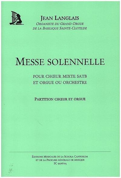Messe solennelle : pour choeur mixteet orgue: Jean Langlais