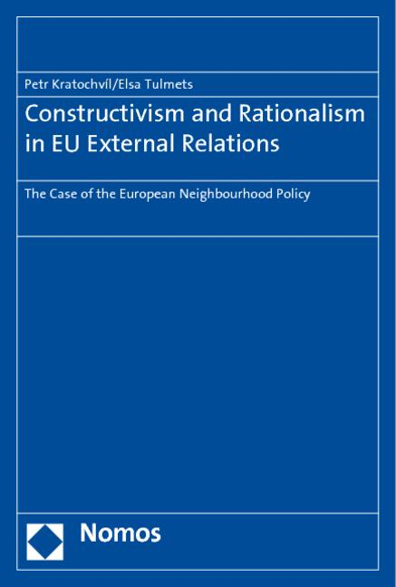 Constructivism and Rationalism in EU External Relations : The Case of the European Neighbourhood Policy - Petr Kratochvíl