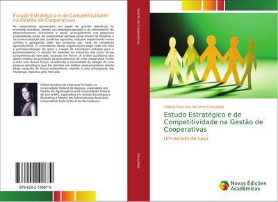 Estudo Estratégico e de Competitividade na Gestão de Cooperativas : Um estudo de caso - Uilliane Faustino de Lima Gonçalves