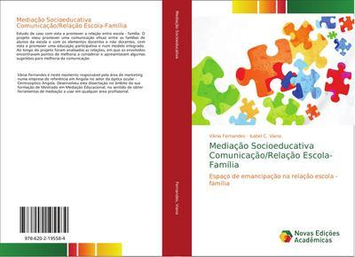 Mediação Socioeducativa Comunicação/Relação Escola-Família : Espaço de emancipação na relação escola - família - Vânia Fernandes