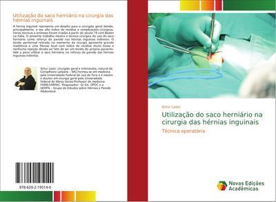 Utilização do saco herniário na cirurgia das hérnias inguinais : Técnica operatória - Artur Laizo