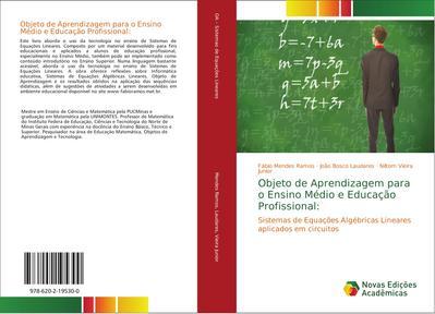 Objeto de Aprendizagem para o Ensino Médio e Educação Profissional: : Sistemas de Equações Algébricas Lineares aplicados em circuitos - Fábio Mendes Ramos