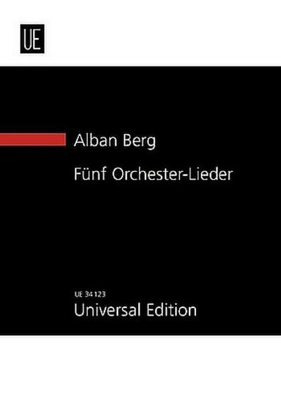 5 Orchester-Lieder op.4 : für Gesangund Orchester: Alban Berg