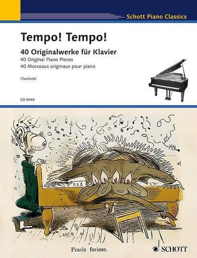Tempo! Tempo!, für Klavier : 40 Originalwerke für Klavier; 40 Original Piano Pieces; 40 Morceaux originaux pour piano. Schwierigkeitsgrad: 3 - Monika Twelsiek