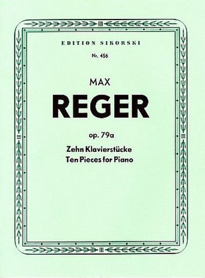 10 Klavierstücke op.79a: Max Reger
