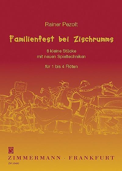 Familienfest bei Zischrumms, für 1-4 Flöten, Spielpartitur: Rainer Pezolt
