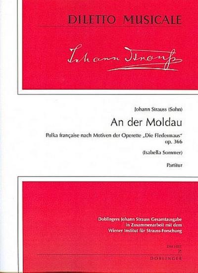 An der Moldau op.366 : für OrchesterPartitur: Johann (Sohn) Strauß