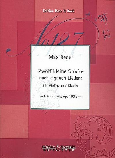 12 kleine Stücke nach eigenen Liedern : Max Reger