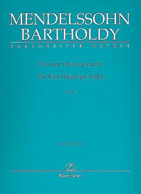 Die erste Walpurgisnacht op.60 : für Soli,gem: Felix Mendelssohn-Bartholdy