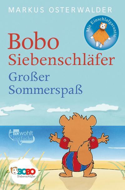 Bobo Siebenschläfer. Großer Sommerspaß : Bildgeschichten für ganz Kleine - Markus Osterwalder
